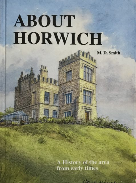 About Horwich: A History of the Area from Early Times By M. D. Smith