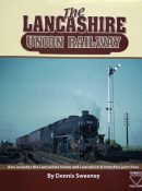 The Lancashire Union Railway By Denis Sweeney