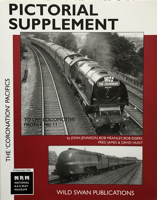 The LMS Locomotive Profile No.11: The Coronation Pacifics Pictorial Supplement