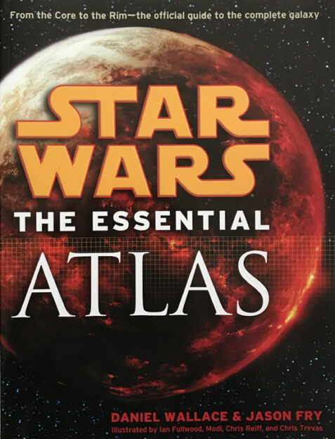 Star Wars: The Essential Atlas By Daniel Wallace & Jason Fry