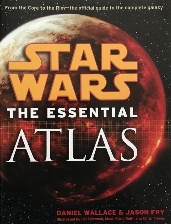 Star Wars: The Essential Atlas By Daniel Wallace & Jason Fry