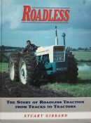 Roadless: The Story of Roadless Tractors from Tracks to Traction By Stuart Gibbard