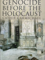 Genocide Before the Holocaust By Cathie Carmichael