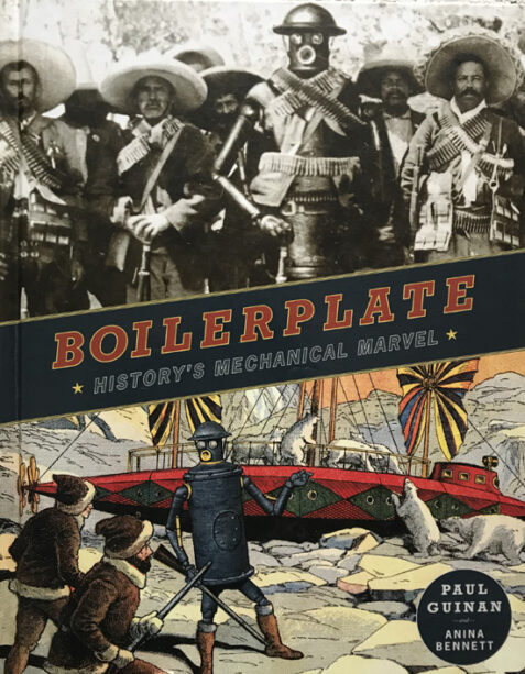 Boilerplate: History's Mechanical Marvel By Paul Guinan