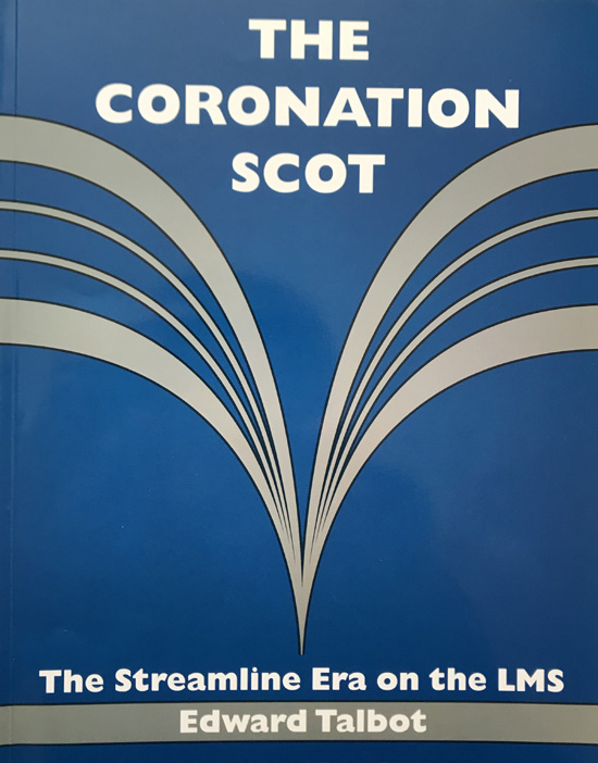 The Coronation Scot: The Streamline Era on the LMS By Edward Talbot