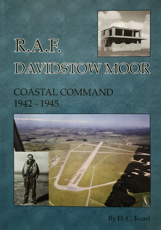 RAF Davidstow Moor: Coastal Command 1942-1945 By D.C. Keast