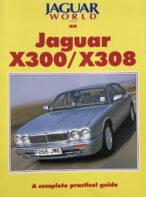 Jaguar World Monthly on Jaguar X300/X308 : A Complete Practical Guide