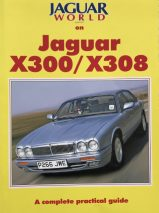 Jaguar World Monthly on Jaguar X300/X308 : A Complete Practical Guide
