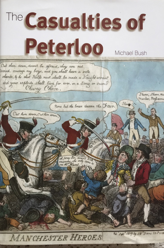 The Casualties of Peterloo By Michael Bush