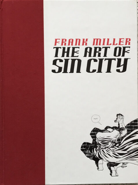Frank Miller: The Art of Sin City By Frank Miller