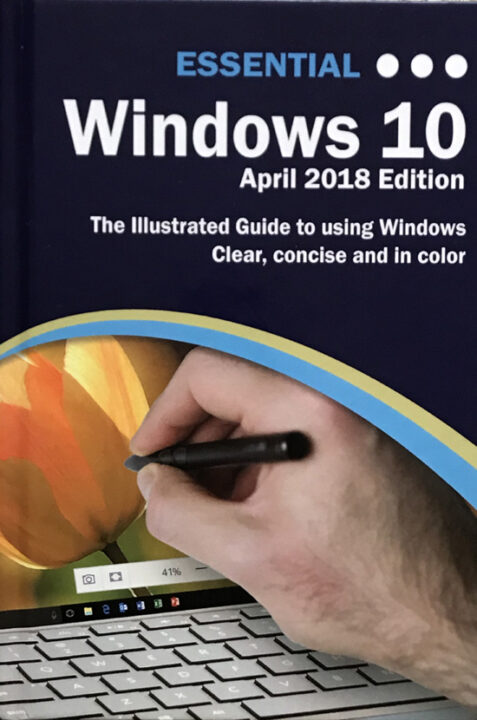 Essential Windows 10 April 2018 Edition: The Illustrated Guide to Using Windows (Hardcover)