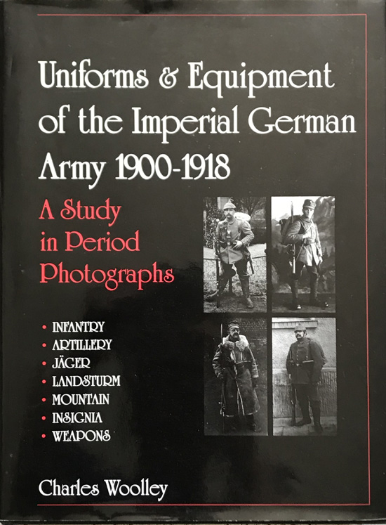 Uniforms & Equipment of the Imperial German Army 1900-1918: A Study in  Period Photographs