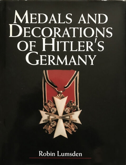 Medals and Decorations of Hitler's Germany By Robin Lumsden