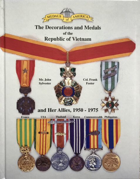 The Decorations and Medals of the Republic of Vietnam and Her Allies 1950-1975 (Medals of America)
