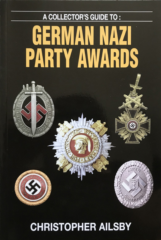 A Collector's Guide to German Nazi Party Awards By Christopher J. Ailsby