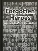 Forgotten Heroes: The Charge of the Light Brigade By Roy Dutton