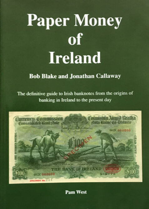 Paper Money of Ireland By Bob Blake