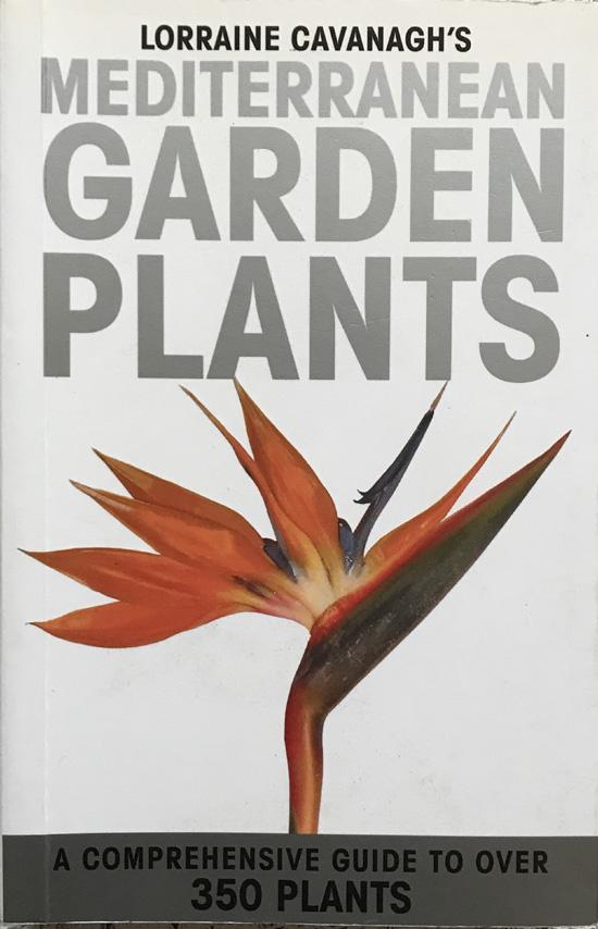 Mediterranean Garden Plants: A Comprehensive Guide to Over 350 Plants