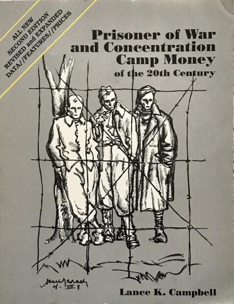 Prisoner of War and Concentration Camp Money By Lance K. Campbell