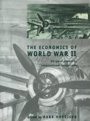 The Economics of World War II: Six Great Powers in International Comparison By Mark Harrison