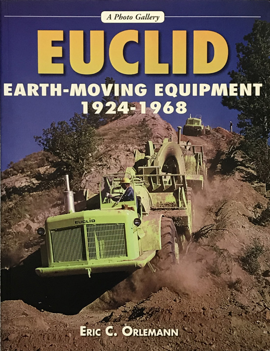 Euclid Earth-moving Equipment 1924-1968 By Eric C. Orlemann