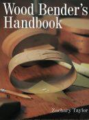 Wood Bender's Handbook By Zachary Taylor