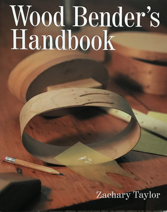 Wood Bender's Handbook By Zachary Taylor