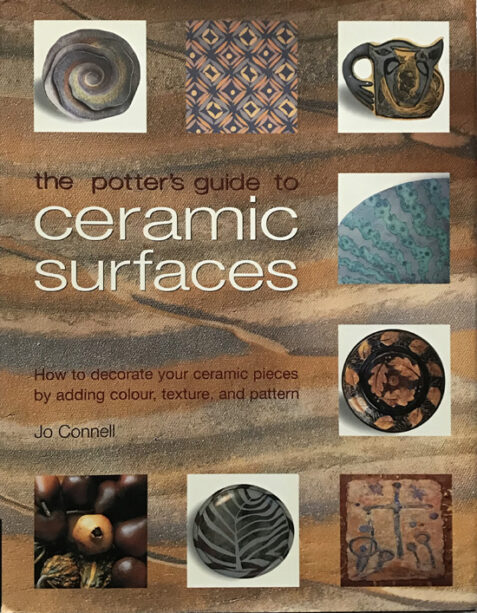 Potter's Guide to Ceramic Surfaces By Jo Connell
