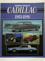 Standard Catalog of Cadillac 1903-1990 By Mary Sieber