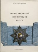 The Orders, Medals and History of Greece By Prince Dimitri Romanoff
