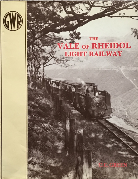 An Illustrated History Of The Vale Of Rheidol Light Railway By C. C. Green