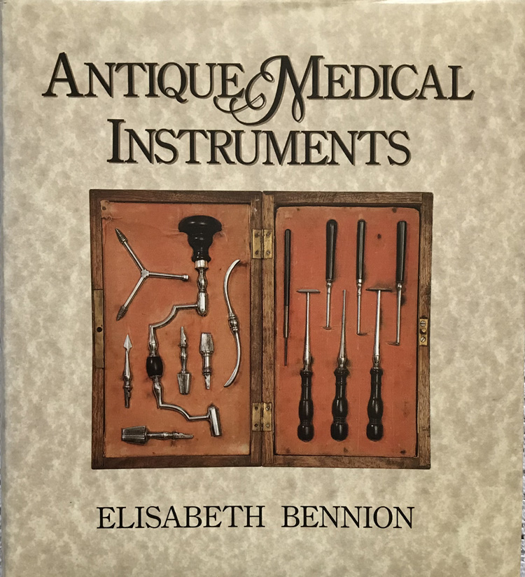 Antique Medical Instruments By Elisabeth Bennion