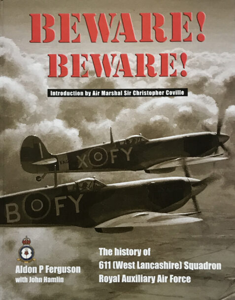 Beware! Beware!:The History of 611(West Lancashire) Squadron Royal Auxiliary Air Force