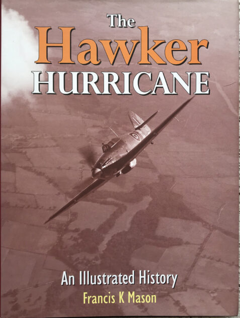 The Hawker Hurricane: An Illustrated History By Francis K. Mason