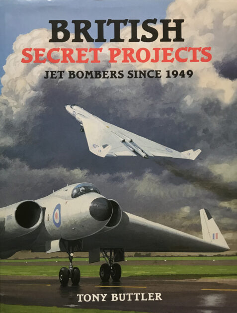 British Secret Projects: Jet Bombers Since 1949 By Tony Buttler