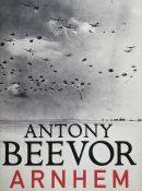 Arnhem: The Battle for the Bridges, 1944 By Antony Beevor (Signed Edition)