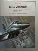 MiG Aircraft Since 1937 (Putnam Aviation) By Bill Gunston and Yefim Gordon
