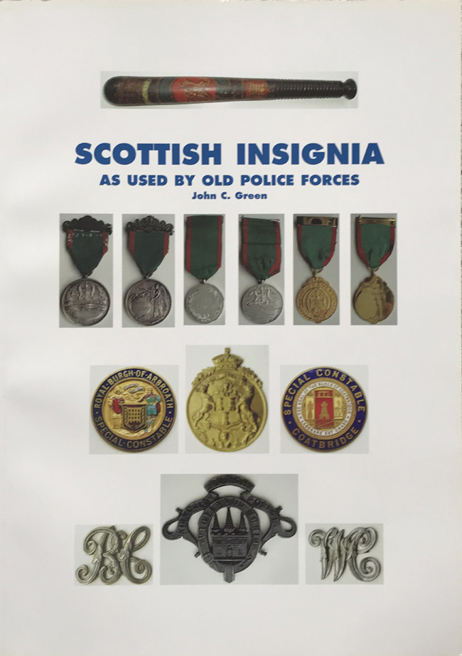 Scottish Insignia as used by Old Police Forces By John C. Green