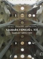 Sagrada Família s. XXI: Gaudí Ara / Ahora / Now