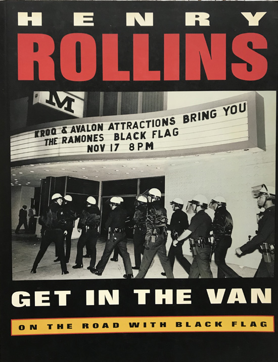 Get in the Van: On the Road With Black Flag By Henry Rollins