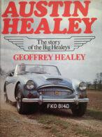 Austin Healey: The Story Of The Big Healeys By Geoffrey Healey