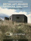 British Anti-Invasion Defences 1940-1945 By Austin J. Ruddy