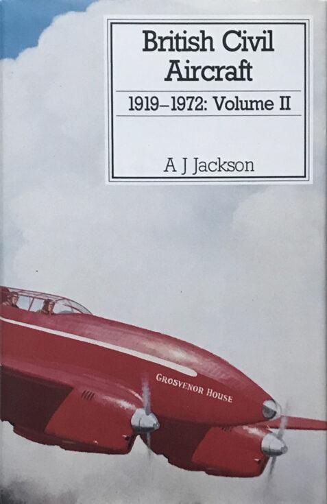 British Civil Aircraft 1919-72: Volume 2 By A. J. Jackson