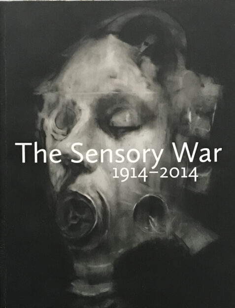 The Sensory War 1914 - 2014
