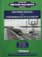 Britsh Railways Operating History Southern Region Part 1: Farnborough to Salisbury By T. S. Bradshaw