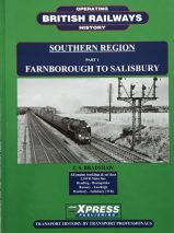 Britsh Railways Operating History Southern Region Part 1: Farnborough to Salisbury By T. S. Bradshaw