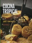 Cocina Tropical: The Classic and Contemporary Flavors of Puerto Rico By Jose Santaella