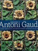 The Complete Work of Antoni Gaudí: The Most Innovative and Revolutionary Architect of All Time