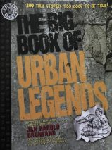 The Big Book of Urban Legends: 200 True Stories Too Good to be True