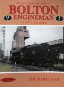 Bolton Engineman: A Last Look Back (Scenes From the Past: 47) By Jim Markland